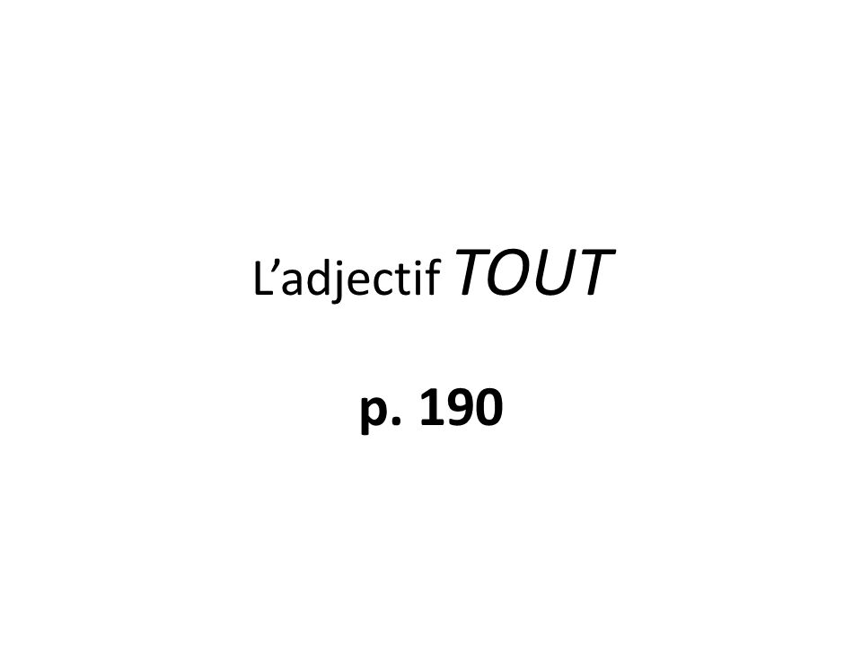 Ladjectif TOUT p. 190