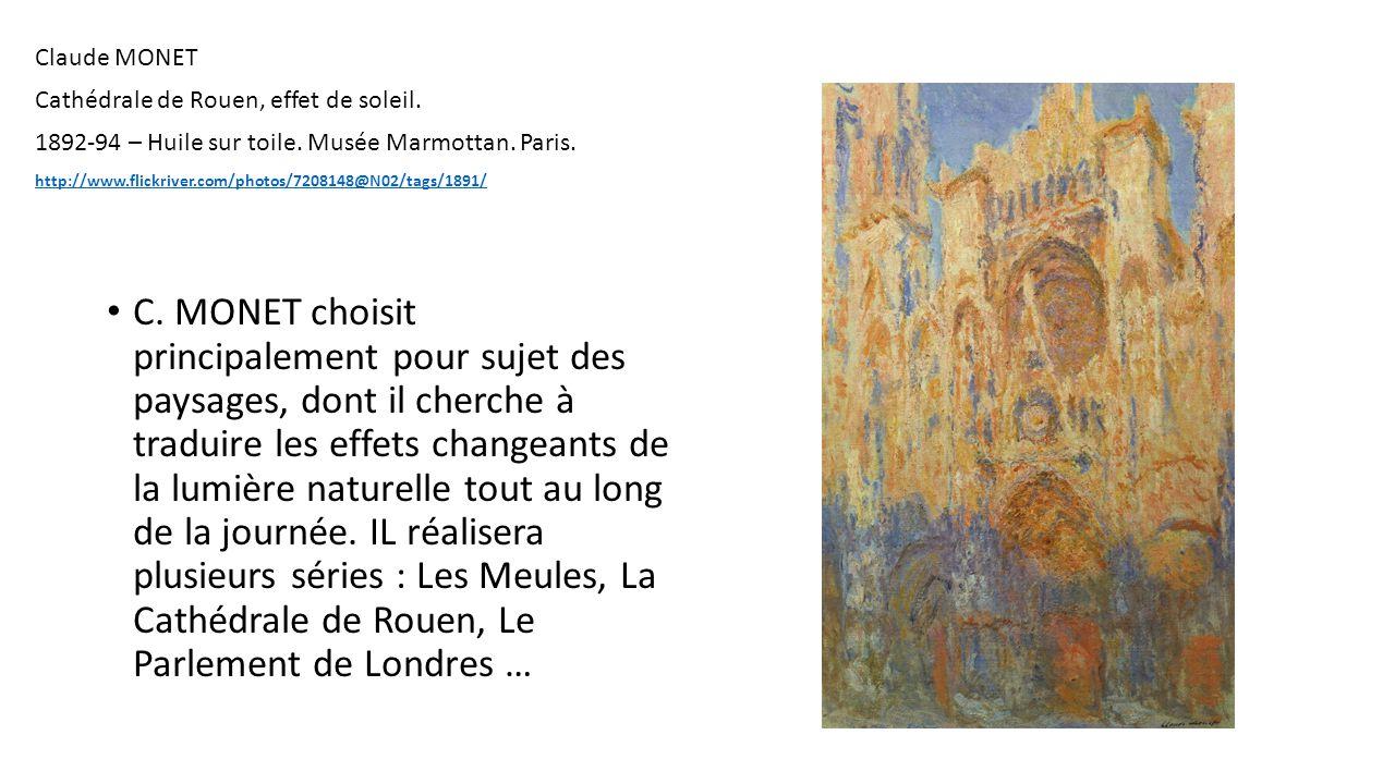 Claude MONET Cathédrale de Rouen, effet de soleil. 1892-94 – Huile sur toile. Musée Marmottan. Paris. http://www.flickriver.com/photos/7208148@N02/tag