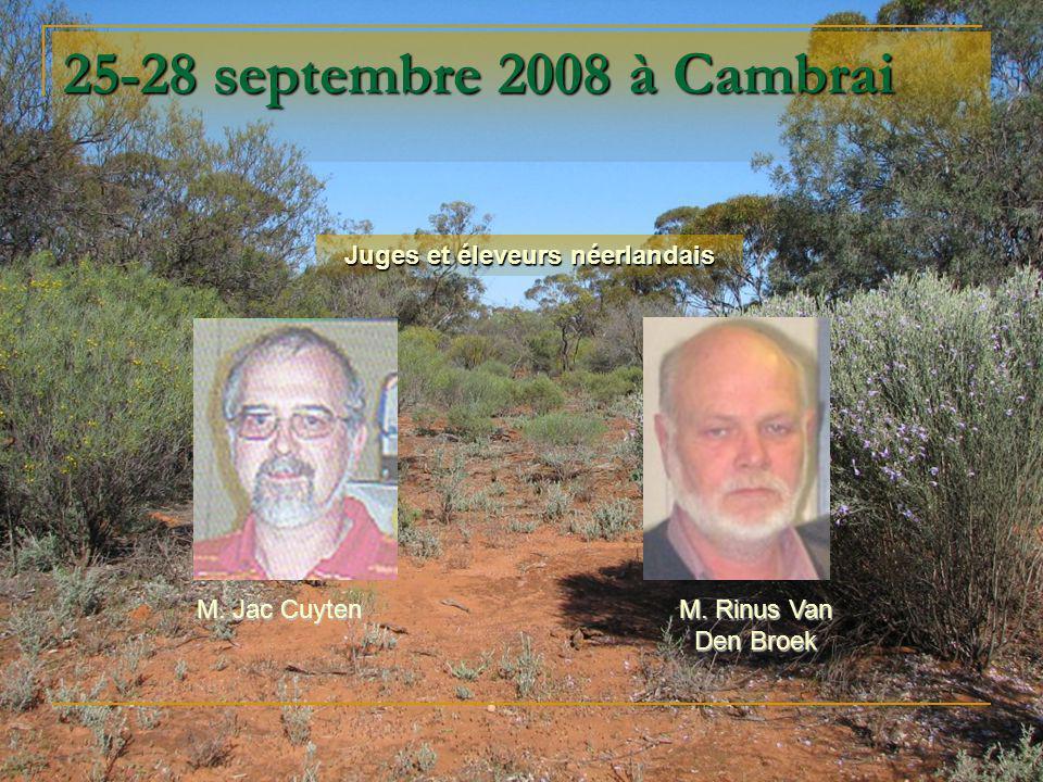 25-28 septembre 2008 à Cambrai M. Jac Cuyten M. Rinus Van Den Broek Juges et éleveurs néerlandais