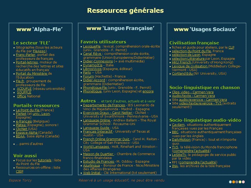 Réservé à un usage éducatif, ne peut être venduEspace Torcy Ressources générales www Alpha-Fle Le secteur 'FLE' Sitographie (tous les acteurs du Fle p