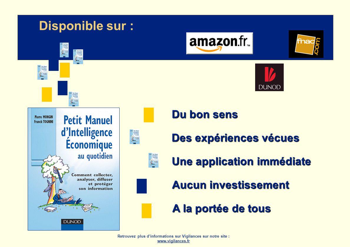 Retrouvez plus dinformations sur Vigilances sur notre site : www.vigilances.fr Disponible sur : Du bon sens Des expériences vécues Une application immédiate Aucun investissement A la portée de tous