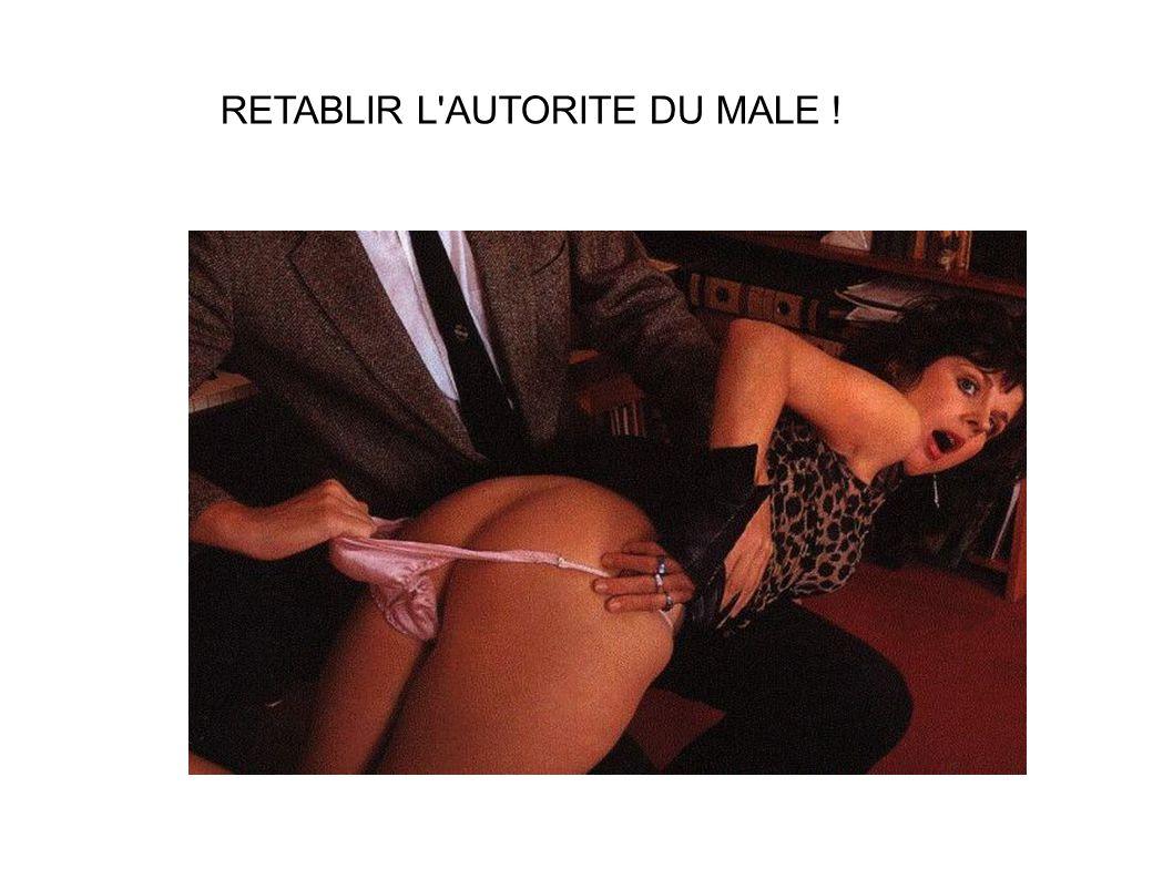 RETABLIR L'AUTORITE DU MALE !