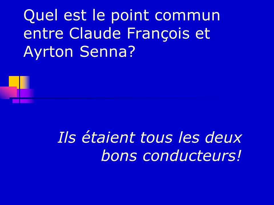 Quel est le point commun entre Claude François et Ayrton Senna.