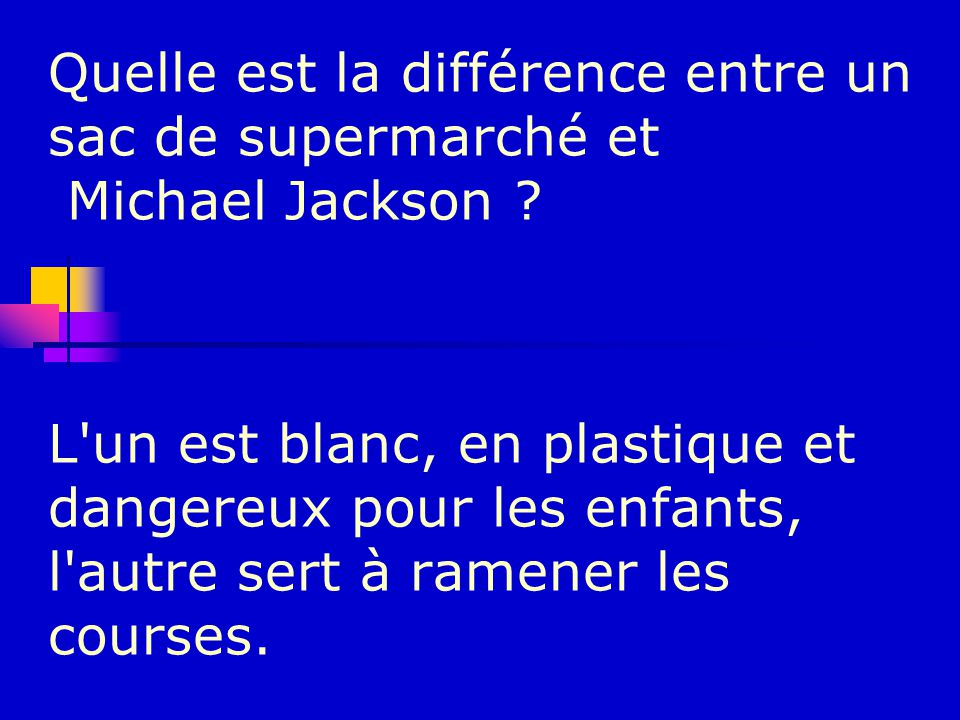 Quelle est la différence entre un sac de supermarché et Michael Jackson .