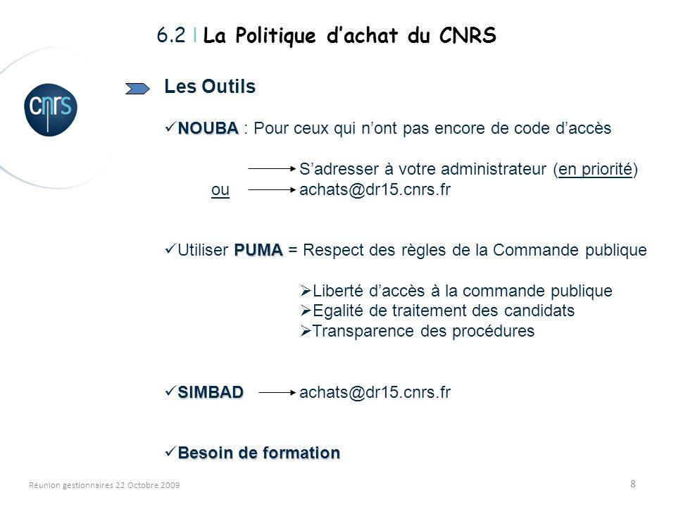 8 Réunion gestionnaires 22 Octobre 2009 Les Outils NOUBA NOUBA : Pour ceux qui nont pas encore de code daccès Sadresser à votre administrateur (en pri