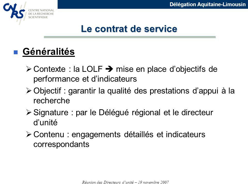 Réunion des Directeurs dunité – 19 novembre 2007 Délégation Aquitaine-Limousin Le contrat de service n Généralités Contexte : la LOLF mise en place do