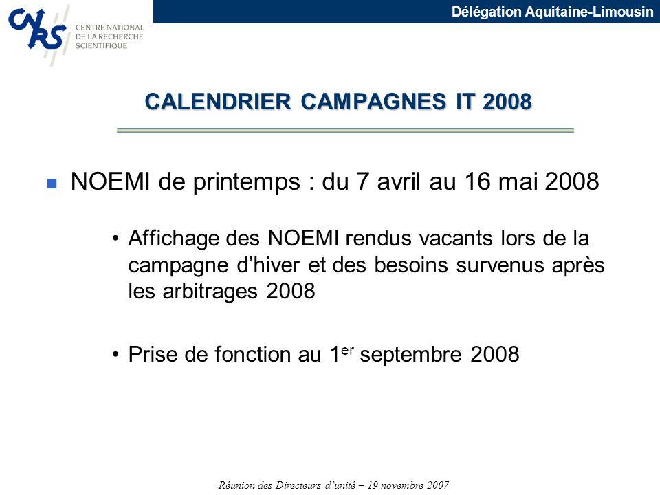 Réunion des Directeurs dunité – 19 novembre 2007 Délégation Aquitaine-Limousin n NOEMI de printemps : du 7 avril au 16 mai 2008 Affichage des NOEMI re