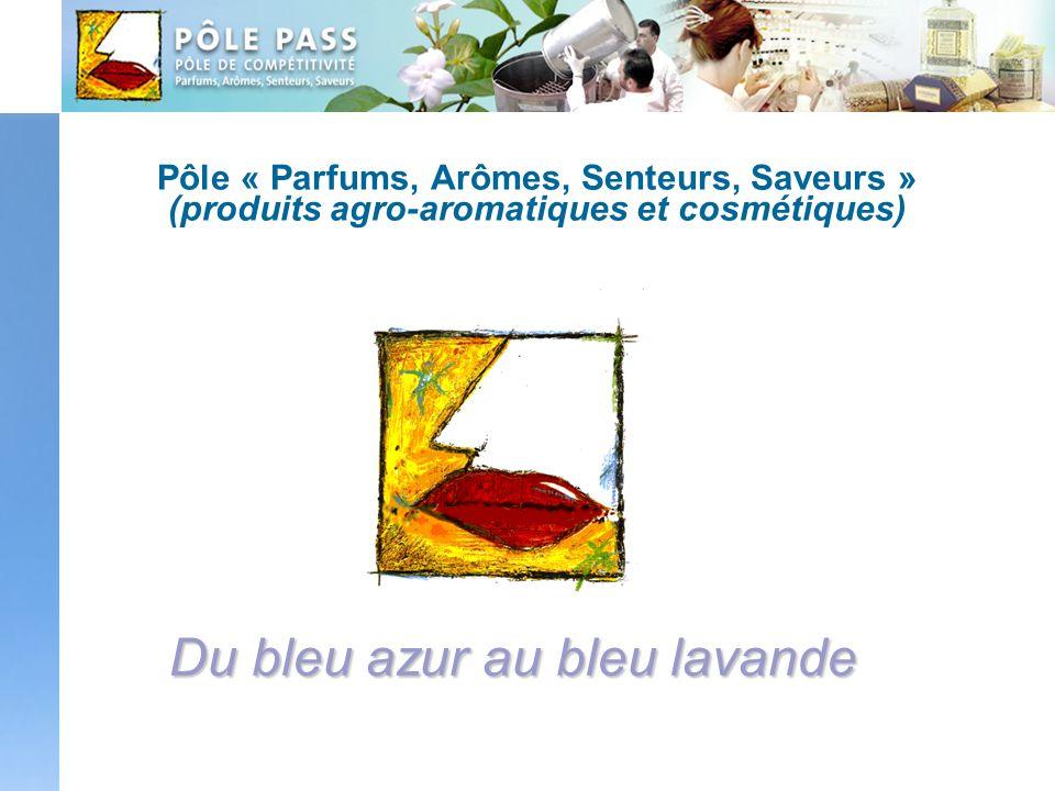 Pôle « Parfums, Arômes, Senteurs, Saveurs » (produits agro-aromatiques et cosmétiques) Du bleu azur au bleu lavande