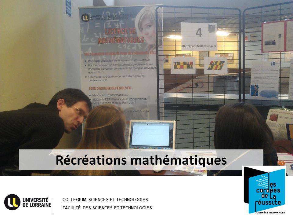 COLLEGIUM SCIENCES ET TECHNOLOGIES FACULTÉ DES SCIENCES ET TECHNOLOGIES Récréations mathématiques