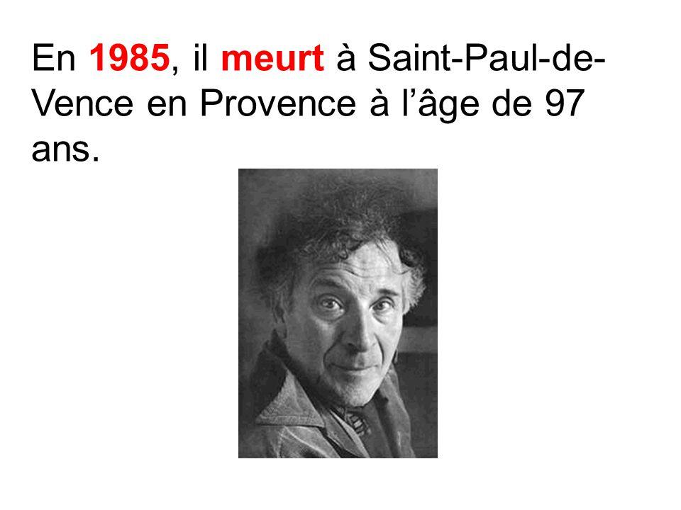 En 1985, il meurt à Saint-Paul-de- Vence en Provence à lâge de 97 ans.