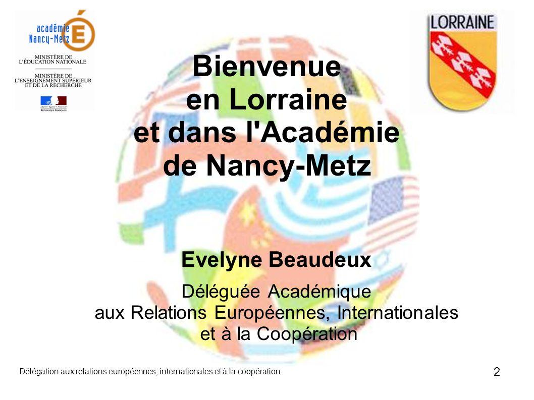 3 La Lorraine Délégation aux relations européennes, internationales et à la coopération