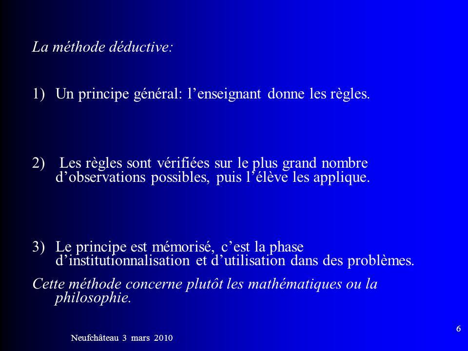Neufchâteau 3 mars 2010 7 La méthode par essais/erreurs: le tâtonnement expérimental.