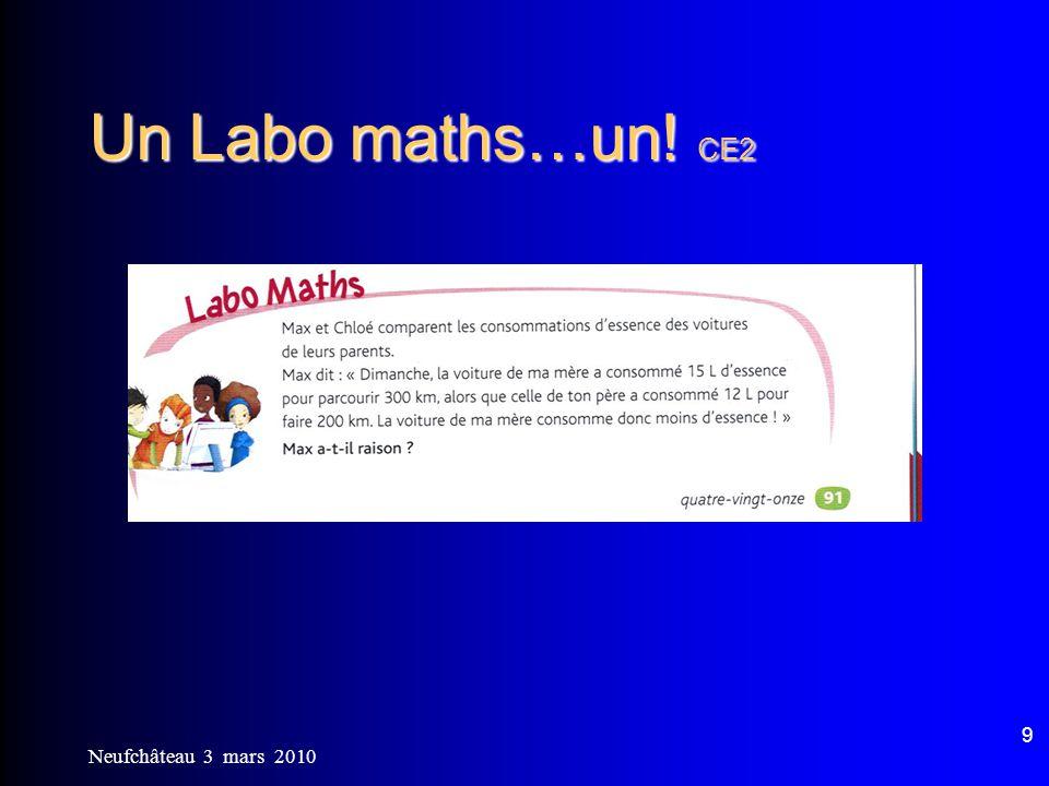 Neufchâteau 3 mars 2010 9 Un Labo maths…un! CE2