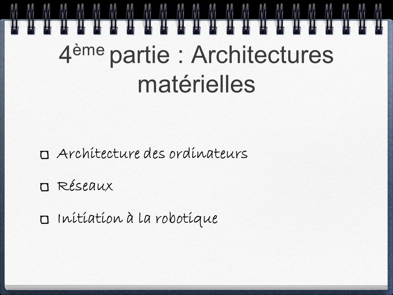 Architecture des ordinateurs Réseaux Initiation à la robotique