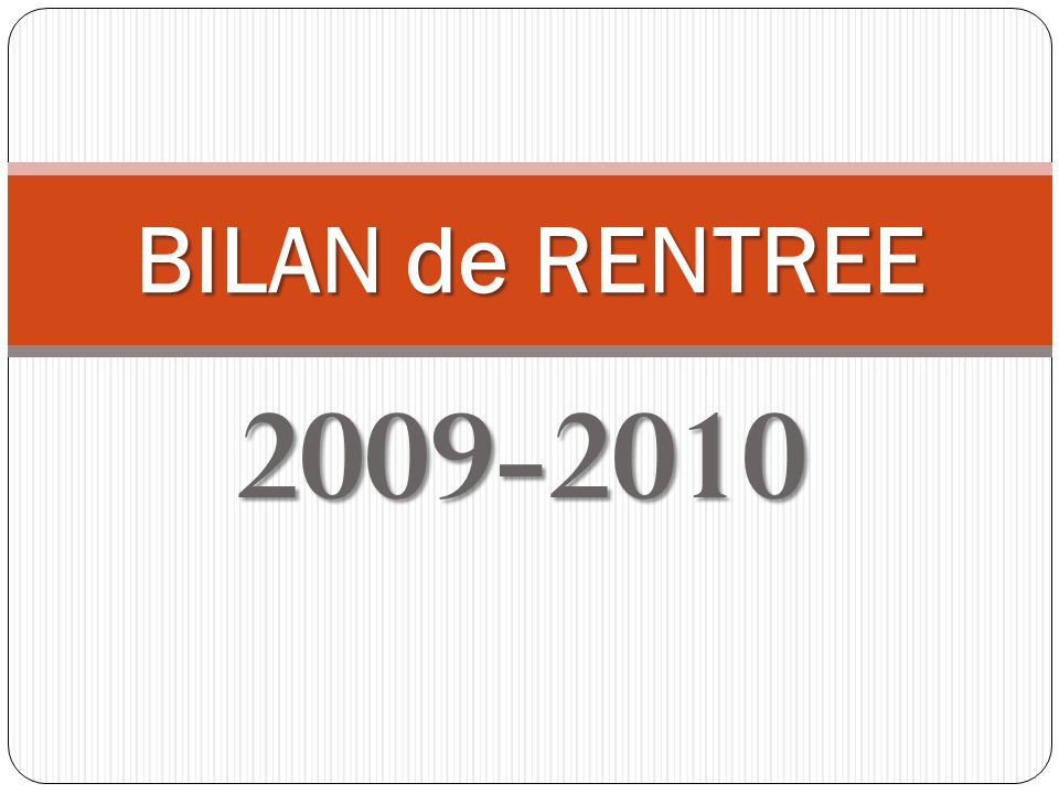 2009-2010 BILAN de RENTREE