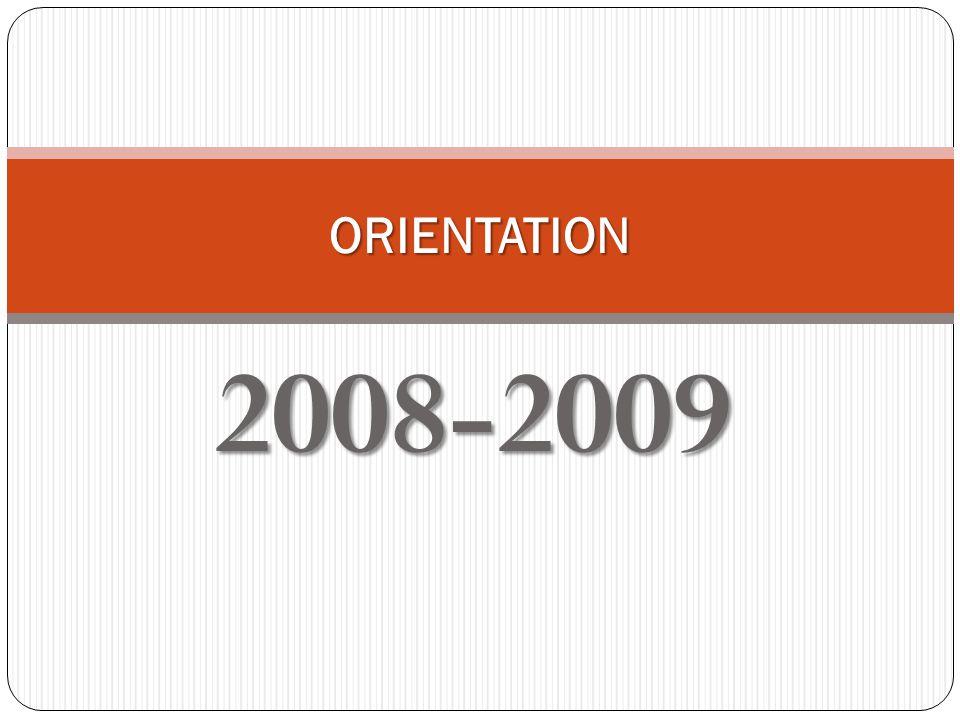 2008-2009 ORIENTATION
