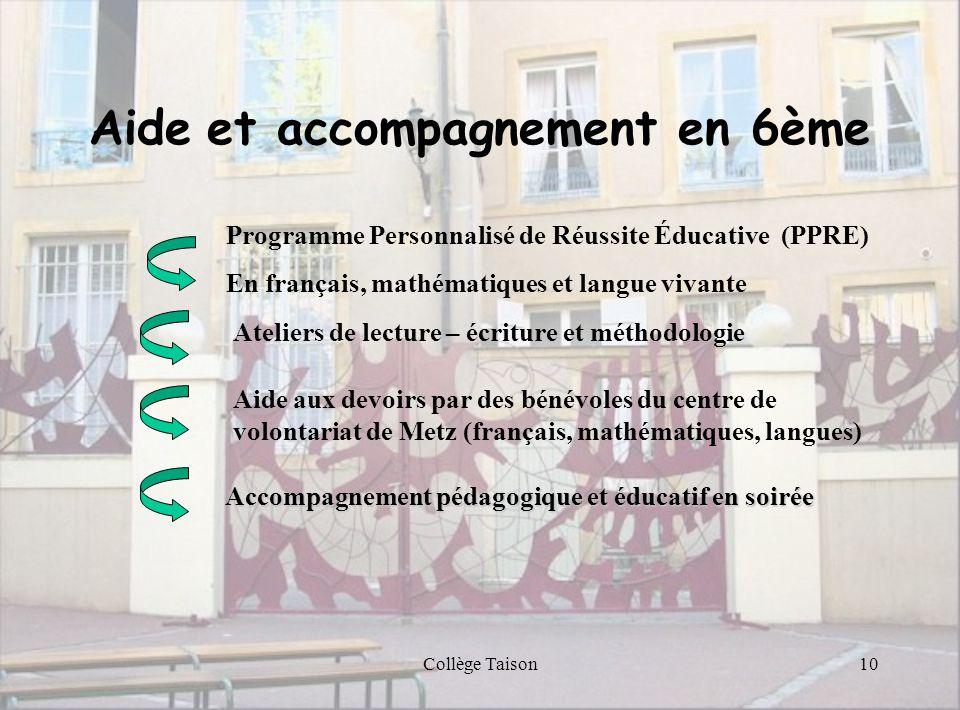 Collège Taison10 Aide et accompagnement en 6ème Programme Personnalisé de Réussite Éducative (PPRE) En français, mathématiques et langue vivante Ateli
