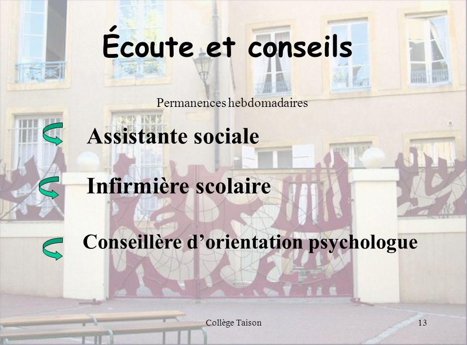 Collège Taison13 Écoute et conseils Permanences hebdomadaires Assistante sociale Infirmière scolaire Conseillère dorientation psychologue