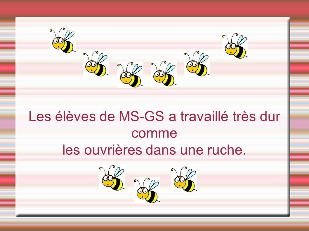 Les élèves de MS-GS a travaillé très dur comme les ouvrières dans une ruche.