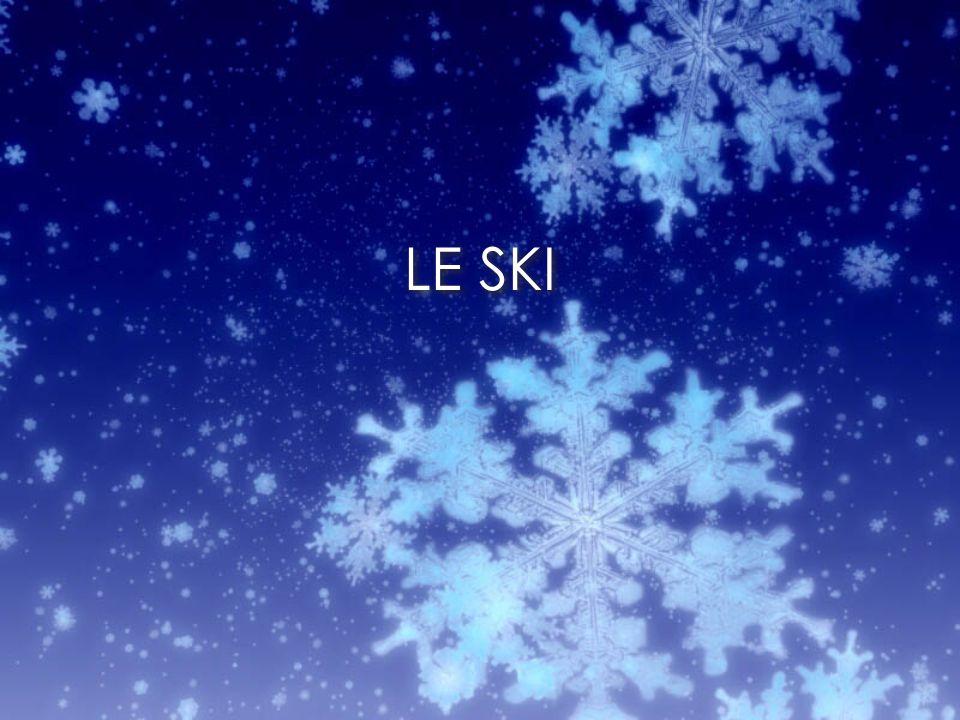 eLe ski est un sport de glisse qui se pratique avec des skis fixés aux pieds eIl se pratique sur la neige, sur leau, sur le sable, sur les prairies en pente…