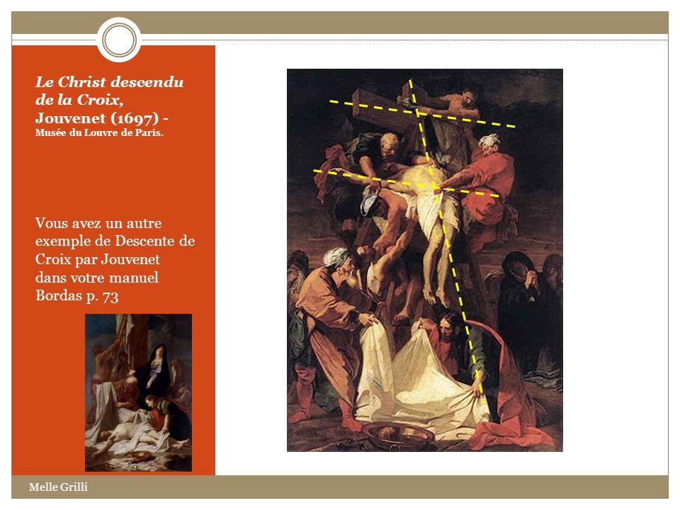 Le Christ descendu de la Croix, Jouvenet (1697) - Musée du Louvre de Paris. Vous avez un autre exemple de Descente de Croix par Jouvenet dans votre ma