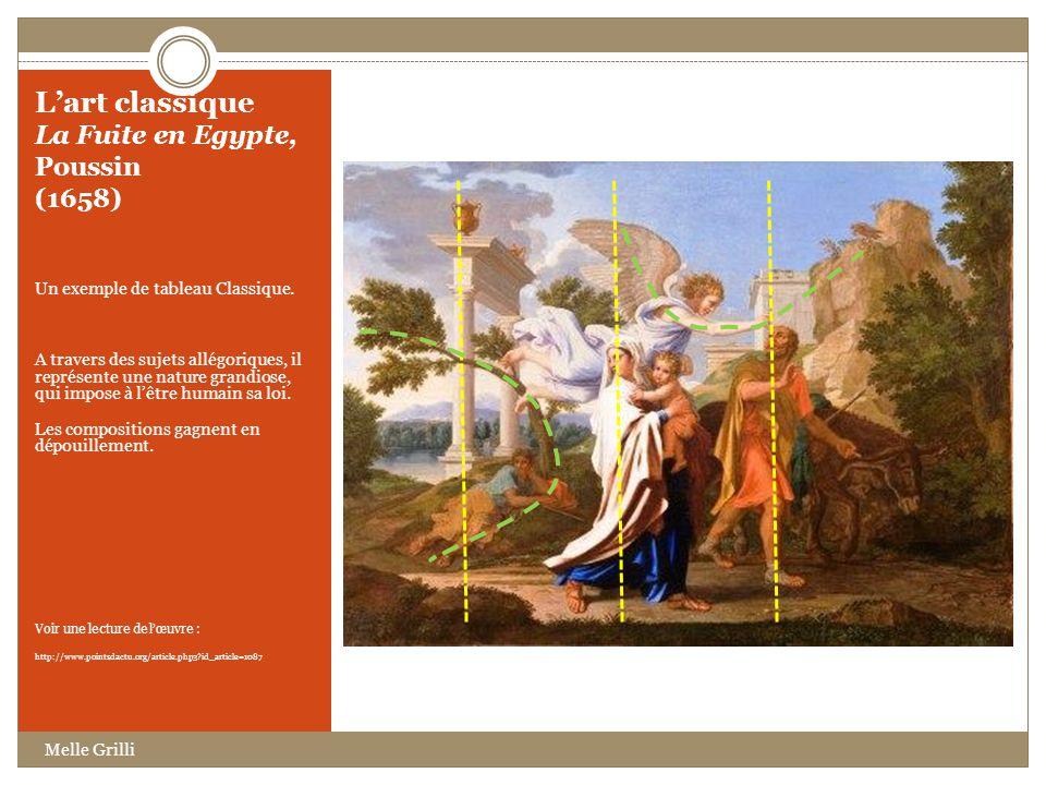 Lart classique La Fuite en Egypte, Poussin (1658) Un exemple de tableau Classique. A travers des sujets allégoriques, il représente une nature grandio