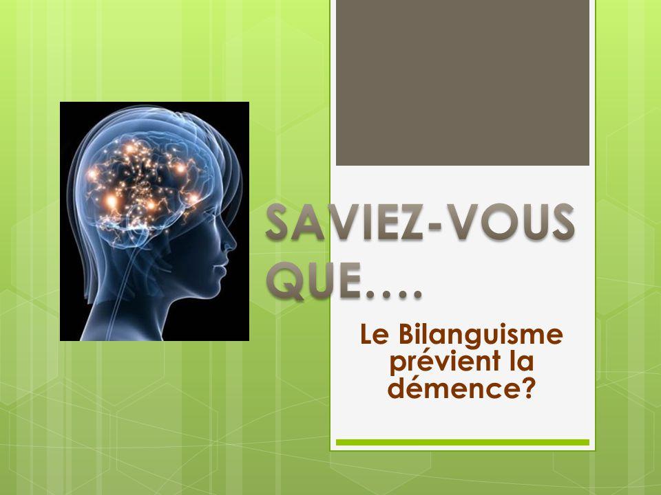 Le Bilanguisme prévient la démence?