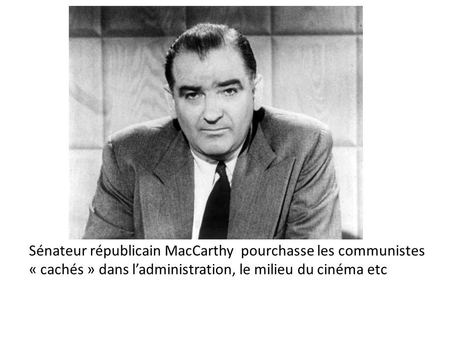 Sénateur républicain MacCarthy pourchasse les communistes « cachés » dans ladministration, le milieu du cinéma etc