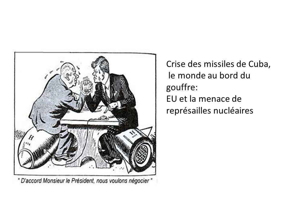 Crise des missiles de Cuba, le monde au bord du gouffre: EU et la menace de représailles nucléaires