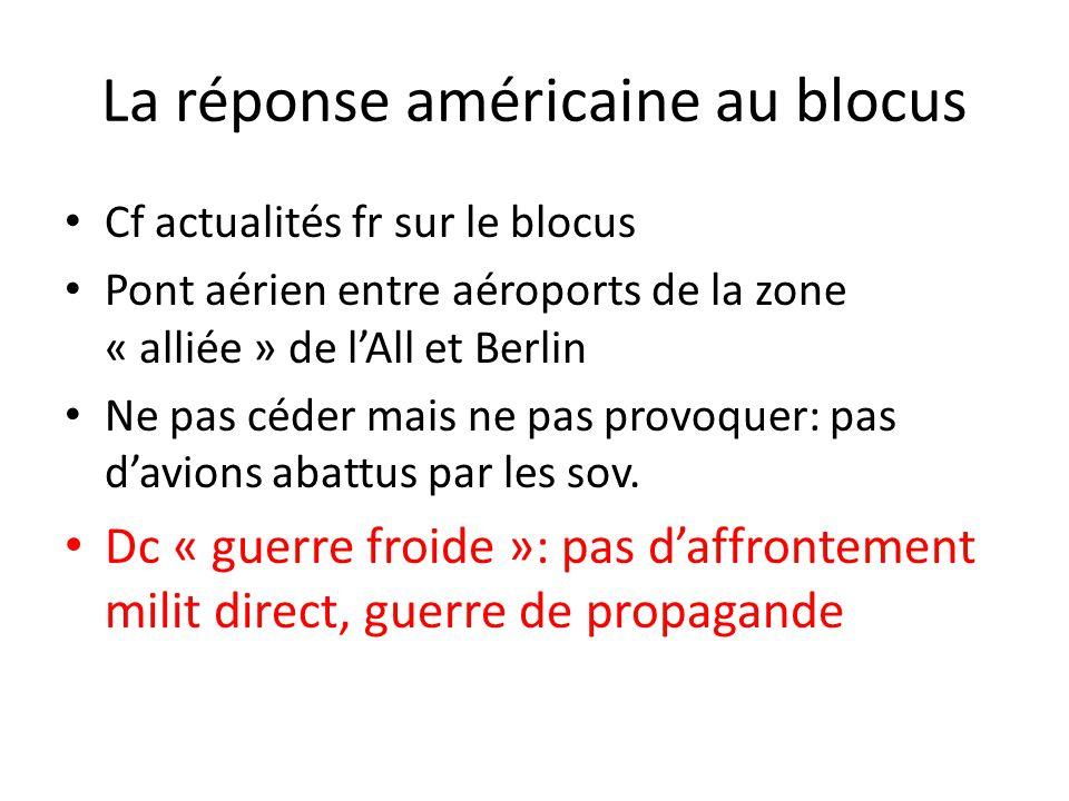 La réponse américaine au blocus Cf actualités fr sur le blocus Pont aérien entre aéroports de la zone « alliée » de lAll et Berlin Ne pas céder mais n
