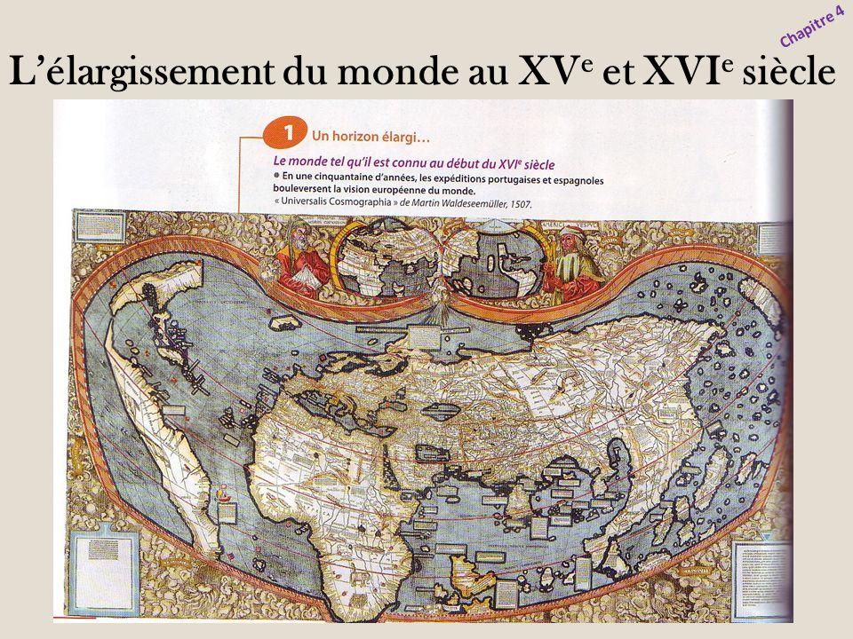 Lélargissement du monde au XV e et XVI e siècle Chapitre 4