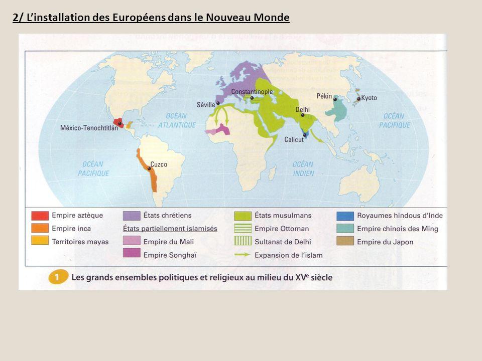 2/ Linstallation des Européens dans le Nouveau Monde