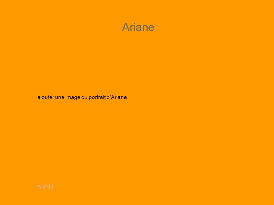 Ariane ajouter une image ou portrait d'Ariane ANAIS
