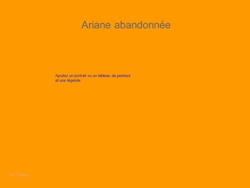 Ariane abandonnée Ajoutez un portrait ou un tableau de peinture et une légende VICTORIA