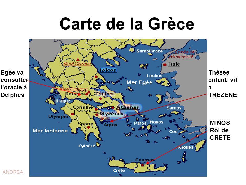 Carte de la Grèce MINOS Roi de CRETE Egée va consulter l'oracle à Delphes Thésée enfant vit à TREZENE ANDREA