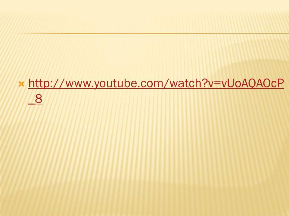 http://www.youtube.com/watch?v=vUoAQAOcP _8 http://www.youtube.com/watch?v=vUoAQAOcP _8