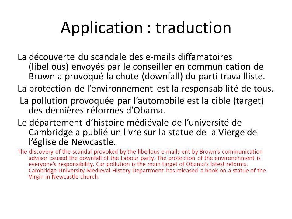 Application : traduction La découverte du scandale des e-mails diffamatoires (libellous) envoyés par le conseiller en communication de Brown a provoqu