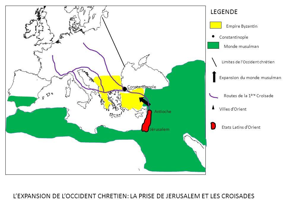 LEGENDE Empire Byzantin Constantinople Monde musulman Constantinople Limites de lOccident chrétien Expansion du monde musulman Routes de la 1 ère Croi