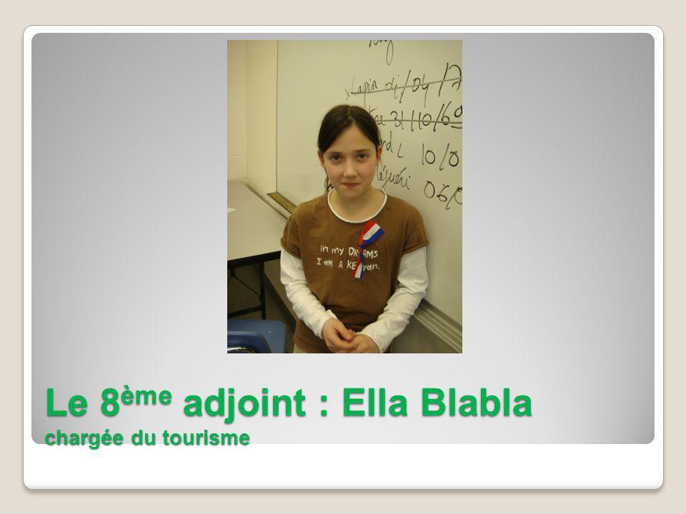 Le 8 ème adjoint : Ella Blabla chargée du tourisme