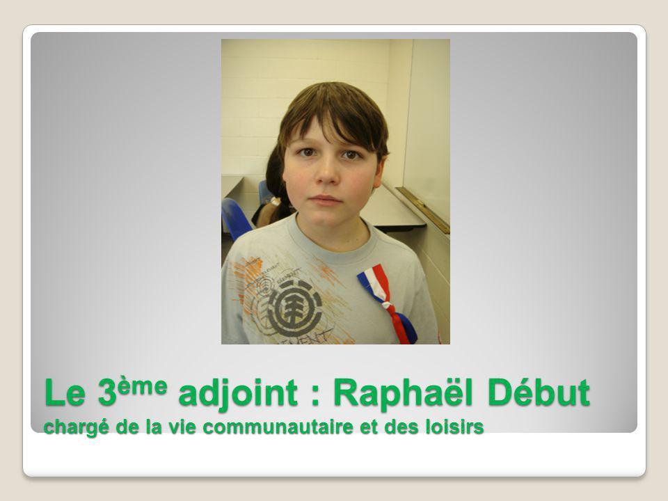 Le 3 ème adjoint : Raphaël Début chargé de la vie communautaire et des loisirs