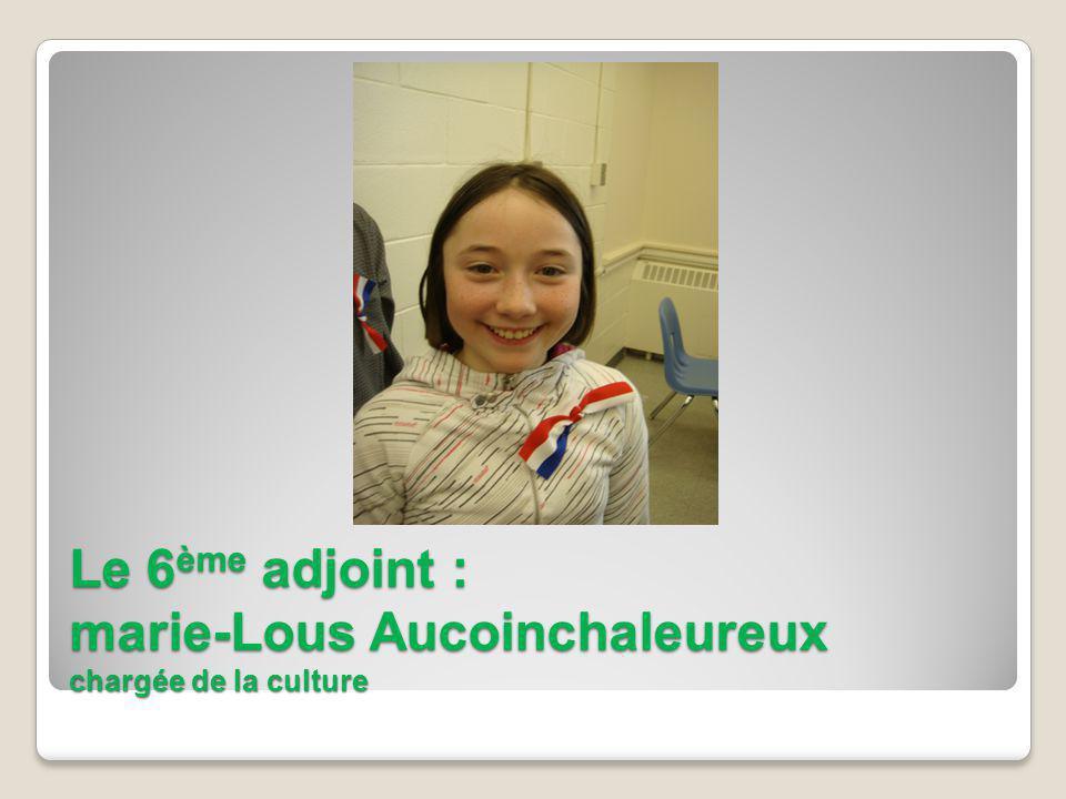 Le 6 ème adjoint : marie-Lous Aucoinchaleureux chargée de la culture