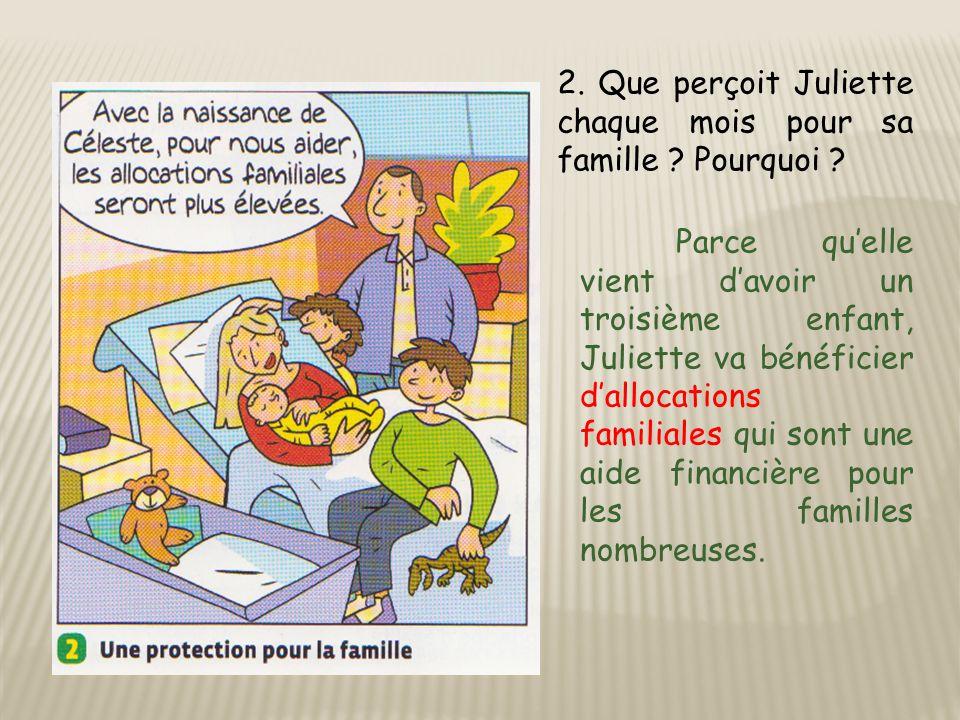 2. Que perçoit Juliette chaque mois pour sa famille .