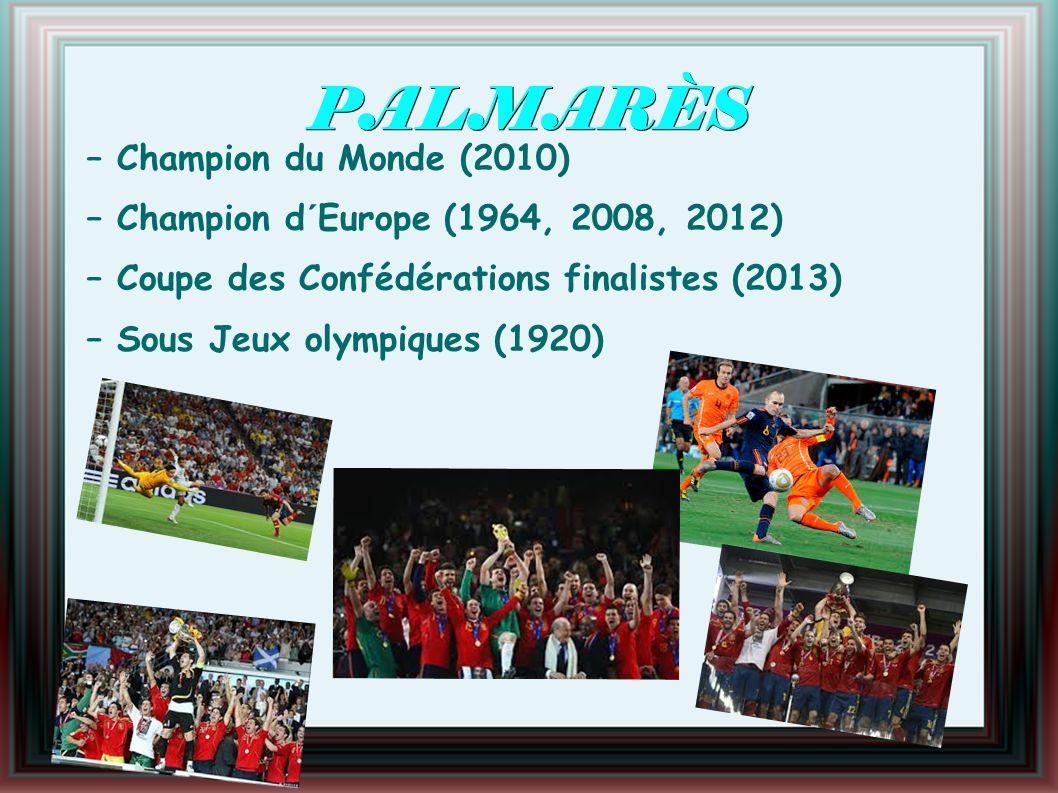 PALMARÈS – Champion du Monde (2010) – Champion d´Europe (1964, 2008, 2012) – Coupe des Confédérations finalistes (2013) – Sous Jeux olympiques (1920)