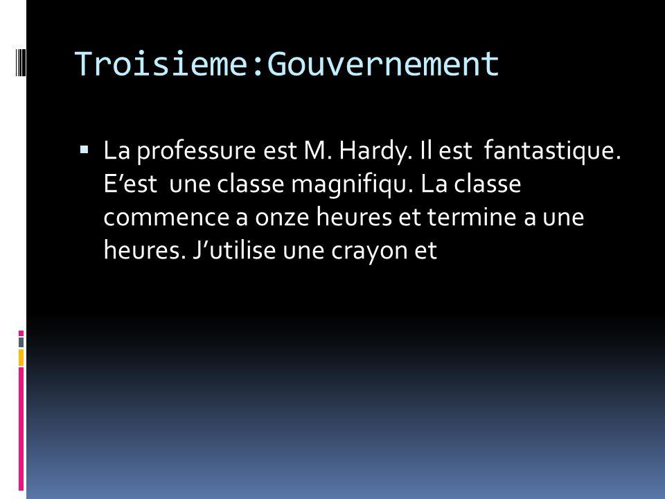 Troisieme:Gouvernement La professure est M. Hardy.