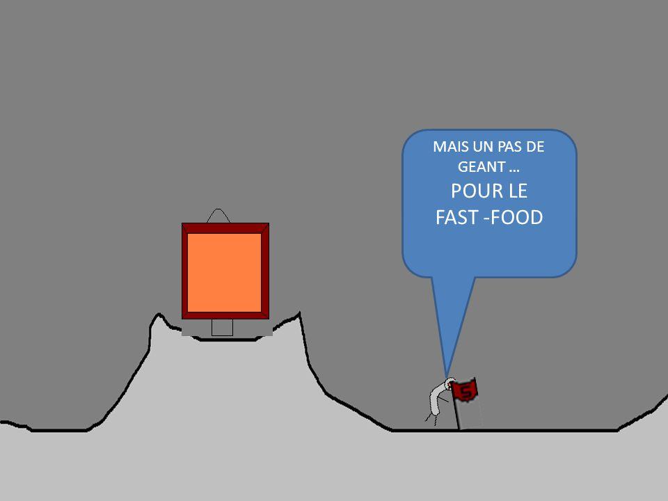MAIS UN PAS DE GEANT … POUR LE FAST -FOOD