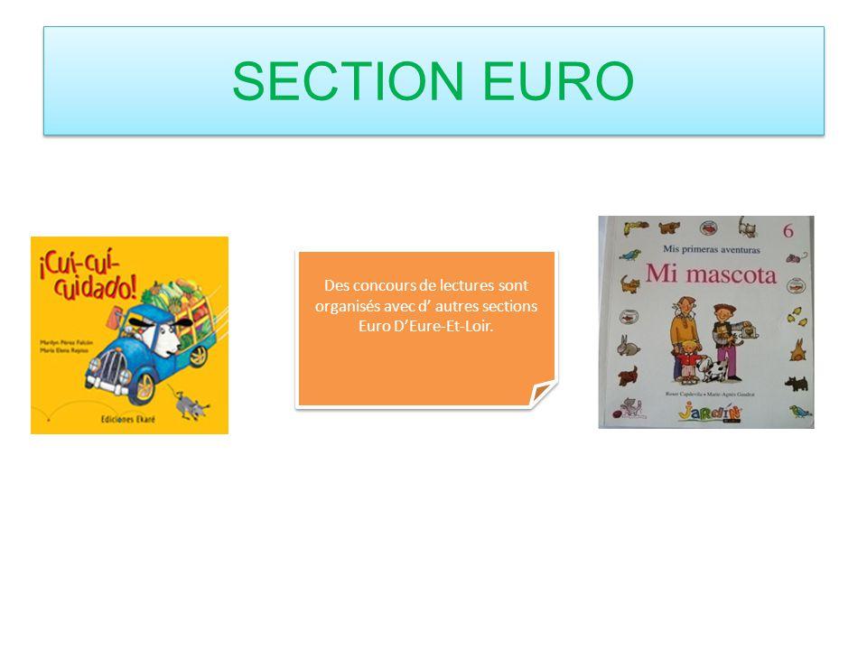 Des concours de lectures sont organisés avec d autres sections Euro DEure-Et-Loir. SECTION EURO