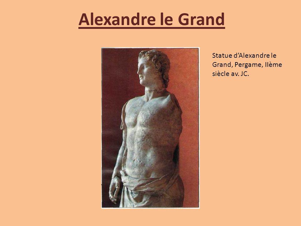 Alexandre le Grand Statue dAlexandre le Grand, Pergame, IIème siècle av. JC.