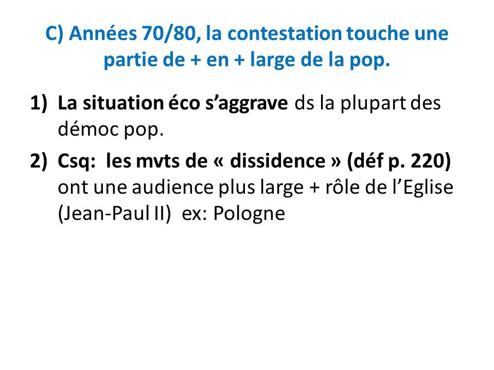 C) Années 70/80, la contestation touche une partie de + en + large de la pop.
