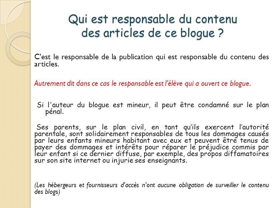 Qui est responsable du contenu des articles de ce blogue .