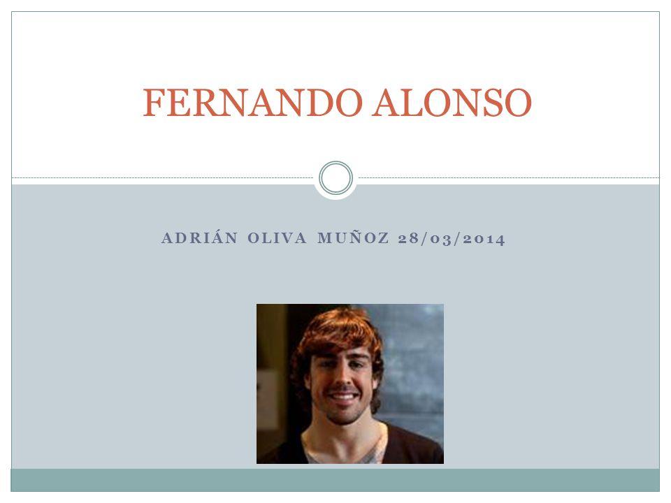 ADRIÁN OLIVA MUÑOZ 28/03/2014 FERNANDO ALONSO